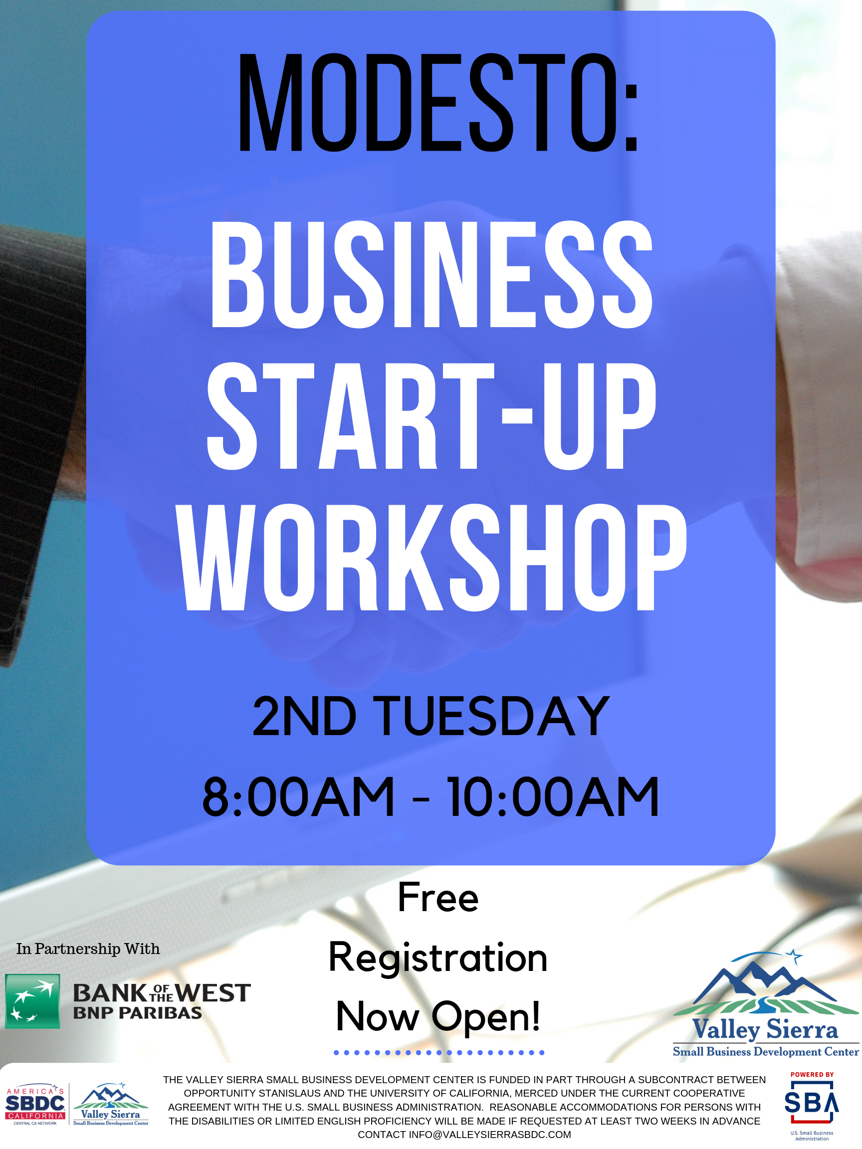 Event Flyer, Modesto: Business Start-Up Workshop, 2nd Tuesday, 8:00am - 10:00am. Free Registration Now Open! Tuesday, November 11th, 2019 at the Valley Sierra SBDC. 1625 I Street, Modesto, Ca.