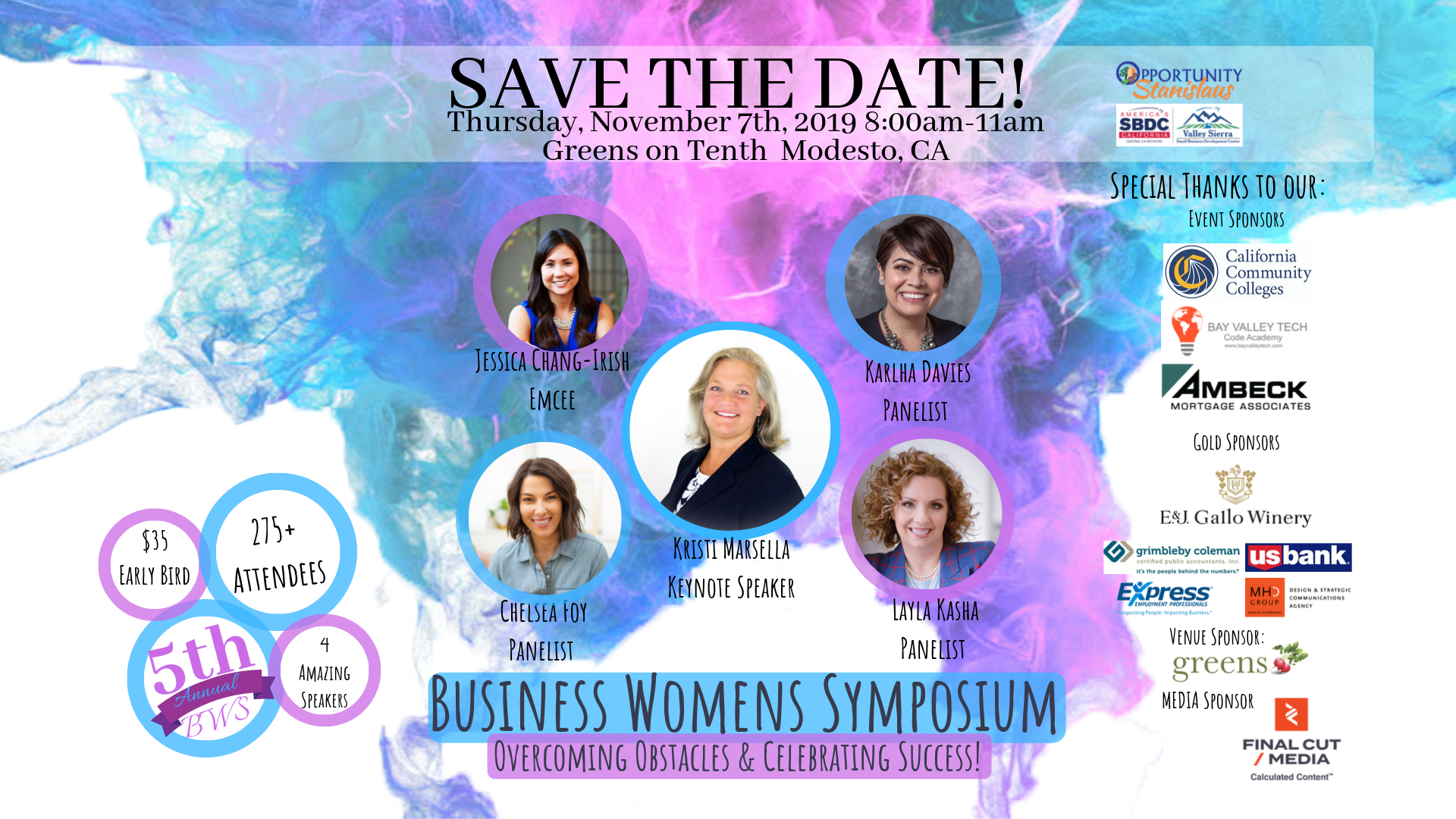 Event Flyer, Business Women's Symposium: Overcoming Obstacles & Celebrating Success   Save the Date! Thursday, November 7th. 2019 8:00am- 11am Greens on Tenth, Modesto, Ca.